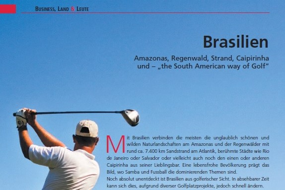 "Amazonas, Regenwald, Strand , Cipirinha und ""The South American way of Golf"""